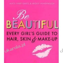 Be Beautiful: Every Girl's Guide to Hair, Skin and Make-up Kalendarze ścienne