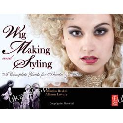 Wig Making and Styling: A Complete Guide for Theatre & Film Kalendarze ścienne