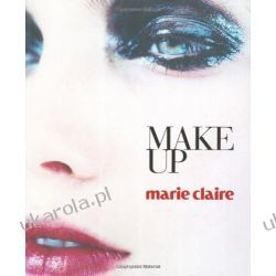 Marie Claire Make Up (Marie Claire) (Marie Claire Fashion & Beauty)