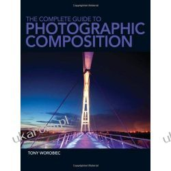 The Complete Guide to Photographic Composition Kalendarze ścienne