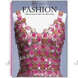Fashion History: A History from the 18th to the 20th Century (Taschen 25th Anniversary) Albumy i czasopisma