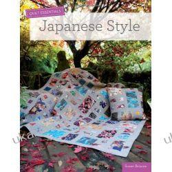 Quilt Essentials: Japanese Style Albumy o modzie