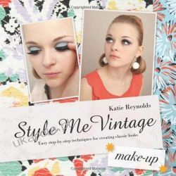 Style Me Vintage: Make Up: Easy Step-by-step Techniques for Creating Classic Looks Pozostałe