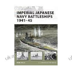 Imperial Japanese Navy Battleships 1941-45 Mark Stille