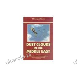 Dust Clouds in the Middle East: Air War for East Africa, Iraq, Syria, Iran and Madagascar, 1940-42 Pozostałe
