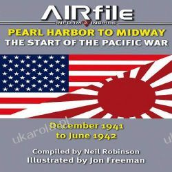 Pearl Harbor to Midway: The Start of the Pacific War December 1941 to June 1942 Kalendarze ścienne