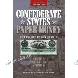 Confederate States Paper Money: Civil War Currency from the South  Kalendarze ścienne