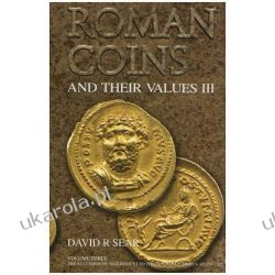 Roman Coins and Their Values III: v. 3: The Accession of Maximinus I to the Death of Carinus AD 235 - 285  Kalendarze książkowe