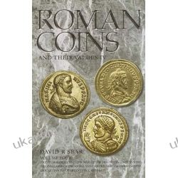 Roman Coins and Their Values: Tetrarchies and the Rise of the House of Constantine: The Collapse of Paganism and the Triumph of Christianity, Diocletian to Constantine I AD 284-337 v. 4 Numizmatyka