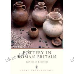 Pottery in Roman Britain (Shire Archaeology) Numizmatyka