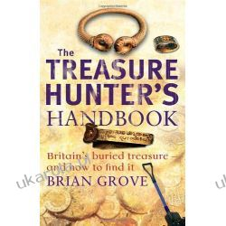 The Treasure Hunter's Handbook: Britain's buried treasure - and how to find it  Numizmatyka