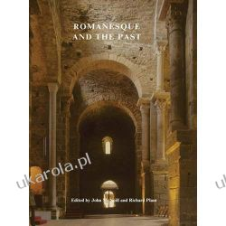 Romanesque and the Past: Retrospection in the Art and Architecture of Romanesque Europe (British Archaeological Associa) Numizmatyka