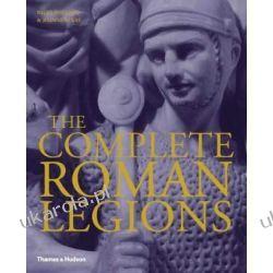 The Complete Roman Legions Starożytność