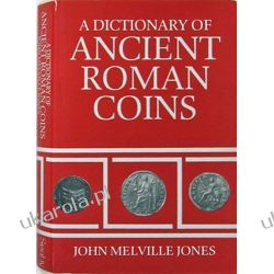 A Dictionary of Ancient Roman Coins Numizmatyka