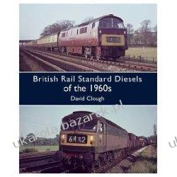 BRITISH RAIL STANDARD DIESELS OF THE 1960s David Clough Podręczniki