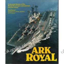 Ark Royal: Pictorial History of the Royal Navy's Last Conventional Aircraft Carrier Biografie, wspomnienia
