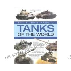 ILLUSTRATED GUIDE TO TANKS OF THE WORLD George Forty