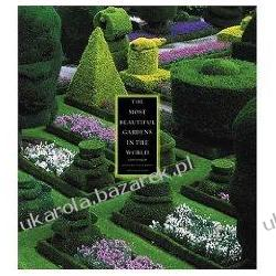 The Most Beautiful Gardens in the World Alain Le Toquin; Alain Le Toquin; Jacques Bosser Literatura