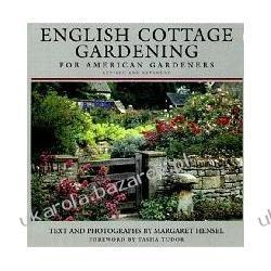English Cottage Gardening: For American Gardeners Margaret Hensel; Tasha Tudor Literatura