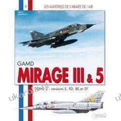 Mirage III - Tome 2 (Materiels de L'Armee de L'Air)