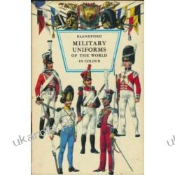 Military Uniforms of the World in Colour (Blandford Colour Series)