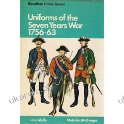 Uniforms of the Seven Years War 1756-63 (Blandford Colour Series)