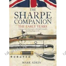 The Sharpe Companion: The Early Years Mark Adkin  Pozostałe