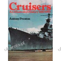 Cruisers: An Illustrated History 1880-1980 Antony Preston Pozostałe