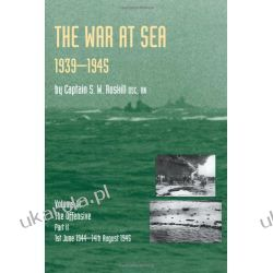 War at Sea 1939-45: Volume III Part 2 the Offensive 1st June 1944-14th August 1945 official History of the Second World War