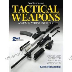 Gun Digest Book of Tactical Weapons Assembly/Disassembly 2nd Edition