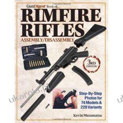 Gun Digest Book of Rimfire Rifles Assembly/Disassembly Historia żeglarstwa