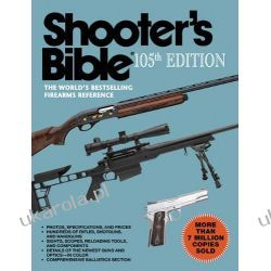 Shooter's Bible, 105th Edition: The World's Bestselling Firearms Reference Pozostałe