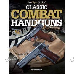 Gun Digest Book of Classic Combat Handguns Lotnictwo