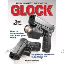 The Gun Digest Book of the Glock - 2nd Edition