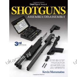 Gun Digest Book of Shotguns Assembly/Disassembly Politycy