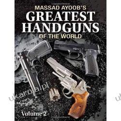 Massad Ayoob's Greatest Handguns of the World volume 2 Broń palna