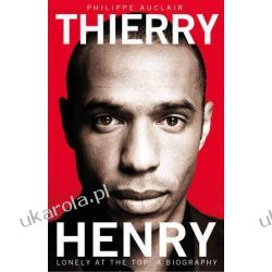 Thierry Henry: Lonely at the Top: Lonely at the Top: a Biography Samochody