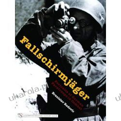 Fallschirmjäger: Portraits of German Paratroops in Combat Radovic Branislav Kampanie i bitwy
