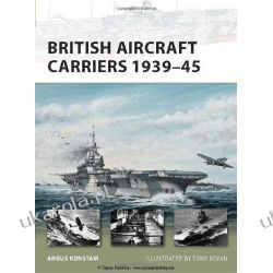 British Aircraft Carriers 1939-45 (New Vanguard) Lotnictwo