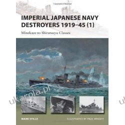 Imperial Japanese Navy Destroyers, 1919-45: v. 1: Minekaze to Shiratsuyu Classes (New Vanguard) Historyczne