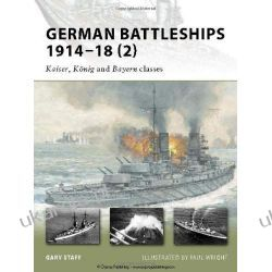 German Battleships 1914-18: No. 2: Kaiser, Konig and Bayern Classes (New Vanguard) Pozostałe