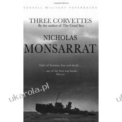 Three Corvettes Nicholas Monsarrat  Moda i uroda - poradniki