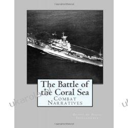 The Battle of the Coral Sea: Combat Narratives Office of Naval Intelligence Kalendarze ścienne