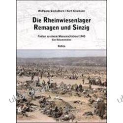 Die Rheinwiesenlager 1945 in Remagen und Sinzig: Fakten zu einem Massenschicksal 1945 Kalendarze ścienne