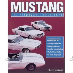 Mustang: The Affordable Sportscar John Gunnell Literatura