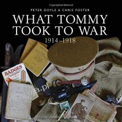 What Tommy Took to War 1914-1918 Peter Doyle Chris Foster  Pozostałe