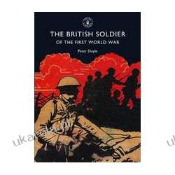 The British Soldier of the First World War Historyczne