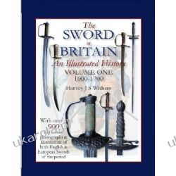 The Sword in Britain: An Illustrated History Volume One 1600-1700 Pozostałe