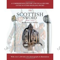 Scottish Sword 1600-1945: An Illustrated History Pozostałe