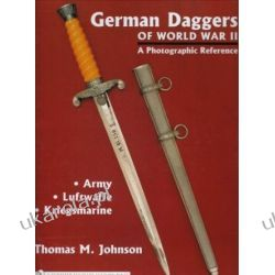 German Daggers of World War II - a Photographic Reference volume 1 Pozostałe